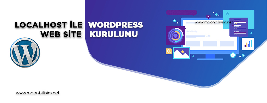 Localhost ile Wordpress Kurulumu Nasıl Yapılır ?